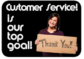 Customer Service Is Our Top Goal!